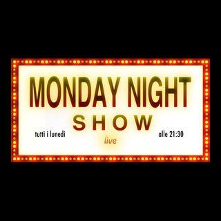 Monday Night Show Live - Puntata 5