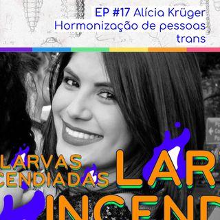 #17 Alícia Krüger - Hormonização de pessoas trans