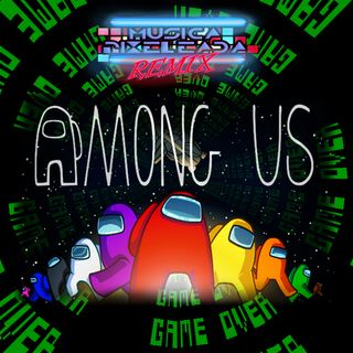 Among Us (Android - IOS - PC)