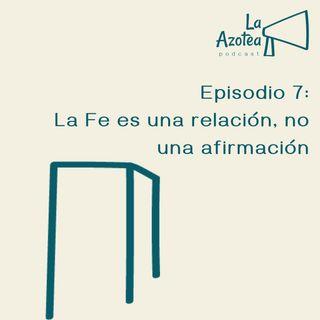 7. La Fe es una relación, no una afirmación
