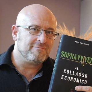 Il collasso economico è vicino? Piero San Giorgio, guru del survivalism, ne discute a RadioBorsa in Controluce in 60 minuti