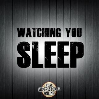 Watching You Sleep