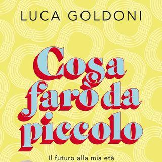 """Luca Goldoni """"Cosa farò da piccolo"""""""
