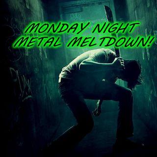 The Monday Night Metal Meltdown!
