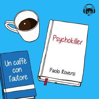 01. Psychokiller, Paolo Roversi