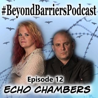 Ep. 12 - Echo Chambers & Seeing Beyond Barriers