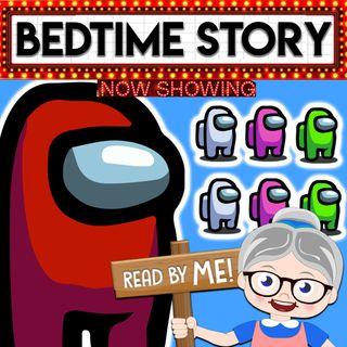 Among Us - Bedtime Stories (Ep. 26)