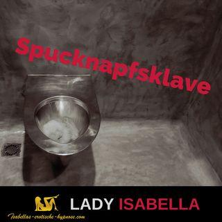 Spucknapfsklave erotische Hypnose - Hörprobe by Lady Isabella