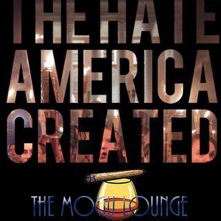 The Mogul Lounge Presents: The Hate America Created
