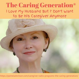 I Don't Want to Be My Husband's Caregiver