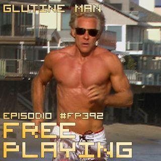 Free Playing #FP392: GLUTINE MAN