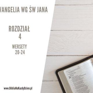 BNKD Ewangelia św. Jana rozdział 4 wersety 20-24
