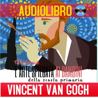 009 - l'arte spiegata ai bambini- VAN GOGH INCONTRA GAUGUIN  (Vincent Van Gogh)