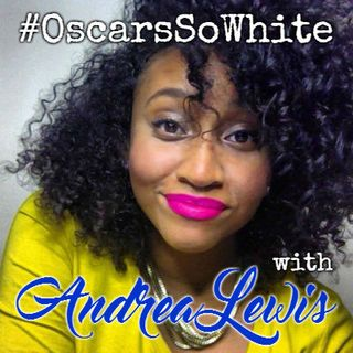 #OscarsSoWhite with Andrea Lewis