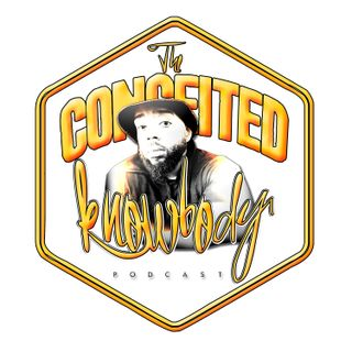 The Conceited Knowbody EP 57