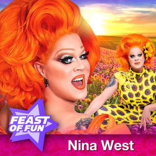 FOF # 2871 - Nina West is the Queen of Nice