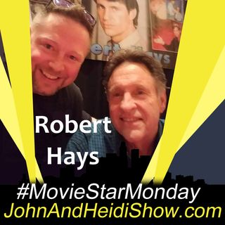05-13-19-John And Heidi Show-RobertHays