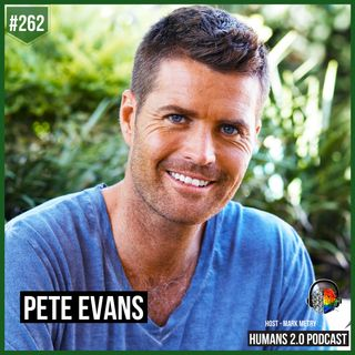 262: Pete Evans | 101  Ways to Improve Health in a Modern World