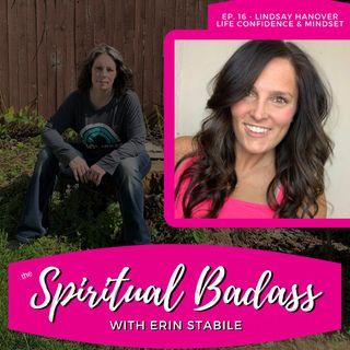 Episode 16 - Lindsay Hanover Life Confidence & Mindset