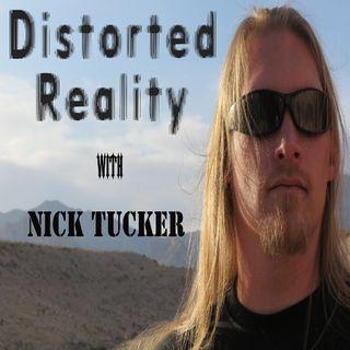 Distorted Reality Nick Tucker! 10 Sept 2016