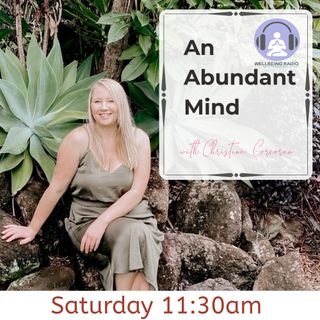 An Abundant Mind with Christine Corcoran Episode 2