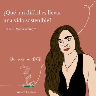 ¿Qué tan difícil es llevar una vida sostenible? ft Manuela Brugés