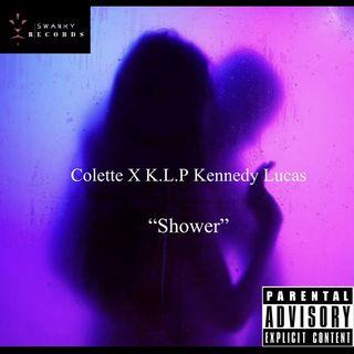 """""""Shower""""-Colette X K.L.P Kennedy Lucas"""
