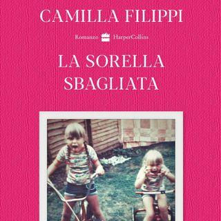 """Camilla Filippi """"La sorella sbagliata"""""""