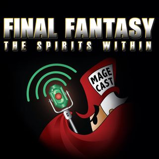 "#054 - ""Highway to the Phantom Zone"" (Final Fantasy: The Spirits Within)"