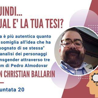 PUNTATA 20, Christian Ballarin, Impiegato Comunale e Responsabile dello Sportello Trans (SPOT) del Circolo Maurice, Torino
