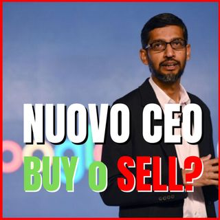 NUOVO CEO ALPHABET: Google è BUY o SELL??