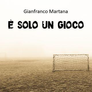 Gianfranco Martana- È solo un gioco.