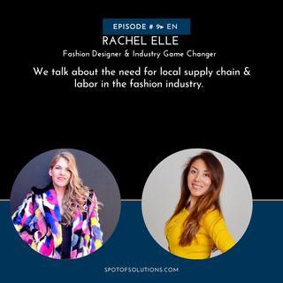 Rachel Elle - Fashion Designer, Creator & Game Changer E9