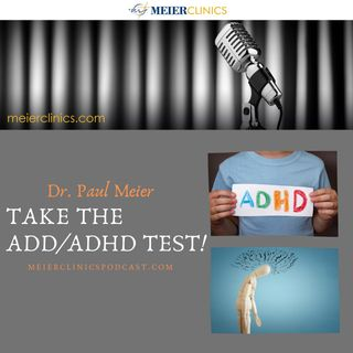 Take the ADD and ADHD Test with Dr. Paul Meier