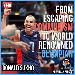 148: Donald Suxho | Escaping Communism to World Renowned Olympian Athlete