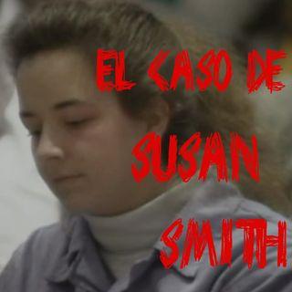 Ep 46 - El Caso de Susan Smith