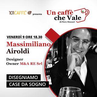Massimiliano Airoldi: Disegniamo case da sogno