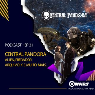 XWARS #31 Central Pandora - Alien, Predador, Arquivo X e muito mais