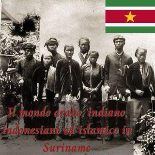 Il mondo arabo, indiano, indonesiano ed islamico in Suriname