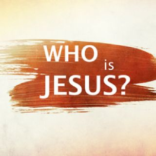 Who is JESUS CHRIST? Lesson 3