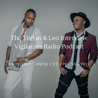 The Trevin & Leo Interview.