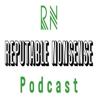 "Reputable Nonsense Ep. 13 ""Basement Tapes Vol. 1"""