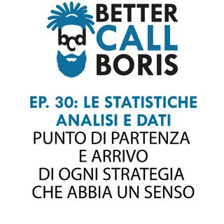 Better Call Boris episodio 30 - LE STATISTICHE