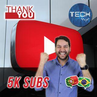 Muito Obrigado – 5K subscritores no canal do YouTube 🥳