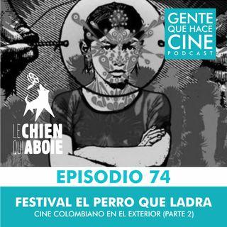 EP74: CINE COLOMBIANO EN EL EXTERIOR (2da parte)