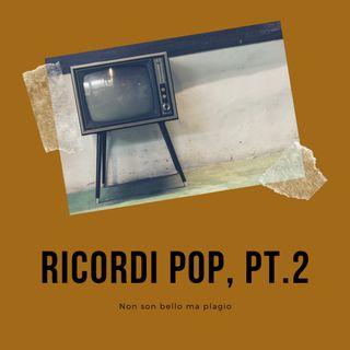 Ricordi pop, pt. 2