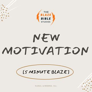 New Motivation [5 Minute BLAZE]