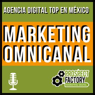 Marketing omnicanal | Prospect Factory