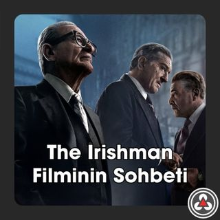 S1E3 - The Irish Man Filminin Sohbeti