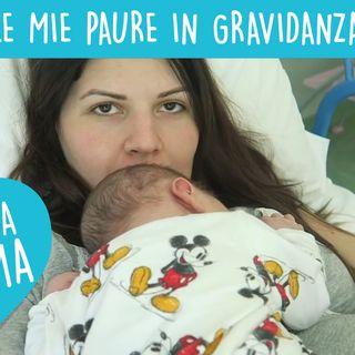 Le mie paure più grandi in gravidanza  - Marzia Di Francesco